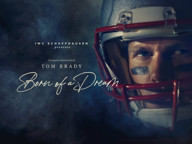 IWC Presents Tom Brady in Born of a Dream